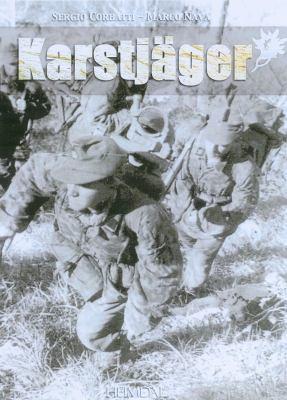 Karstjager: Du SS-Karstwerh-Bataillon a la 24. Waffen-Gebirgs-Division Der SS 9782840482567