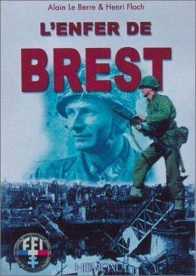 L'Enfer de Brest: Brest - Presqu'ile de Crozon 25 Aout - 19 Septembre 1944 9782840481447