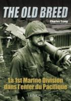 La 1st Marine Division Dans L'enfer Du Pacifique: The Old Breed 9782840483427