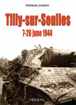 La Bataille de Tilly-Sur-Seulles/The Battle for Tilly-Sur-Seulles