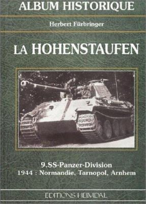 La Hohenstaufen: 9.SS-Panzer-Division 1944: Normandy, Tarnapol-Arnhem 9782840481157