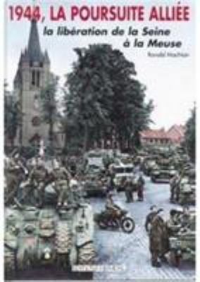 La Poursuite Alliee: La Liberation de la Seine a la Meuse 9782840481331