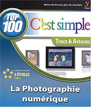 La photographie numrique : 100 trucs & astuces - n/a
