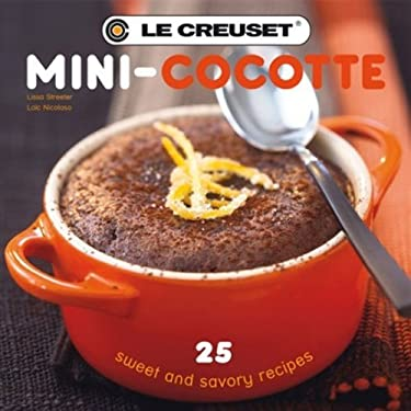 Le Creuset Mini-Cocotte: 25 Sweet and Savory Recipes 9782841232567