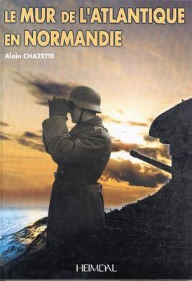 Le Mure de L'Atlantique En Normandie 9782840481362