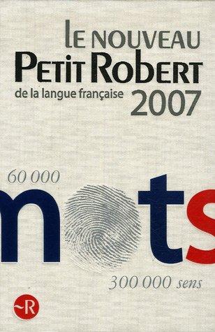 Le Nouveau Petit Robert 2007: de La Langue Francaise 9782849021330