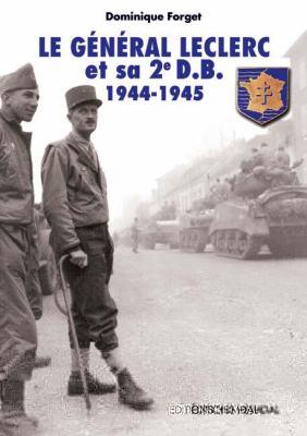 Leclerc Et La 2e D.B.: 1944-1945 9782840482482