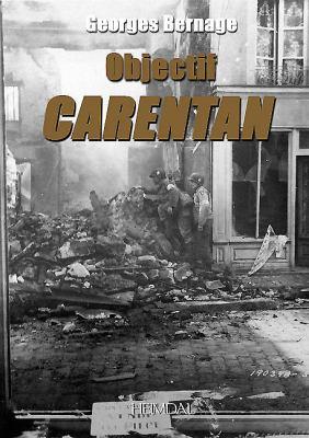 Objectif Carentan: 6-15 Juin 1944 9782840482949