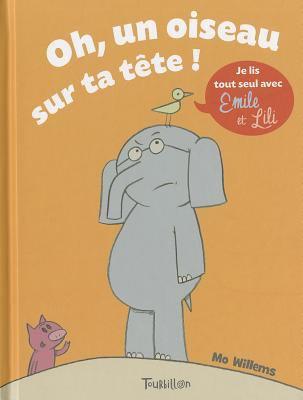 Oh, Un Oiseau Sur Ta Tete 9782848014265