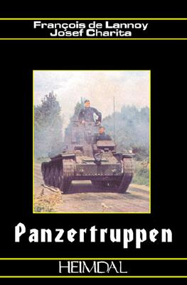 Panzertruppen: Les Troupes Blindees Allemandes German Armored Troops 1935-1945