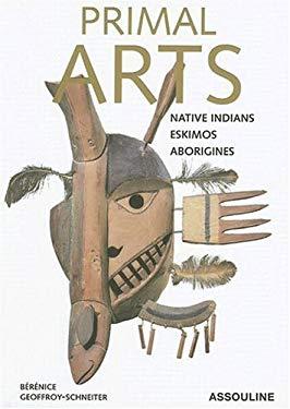 Primal Arts: Native Americans, Eskimos, & Aborigines 9782843238246