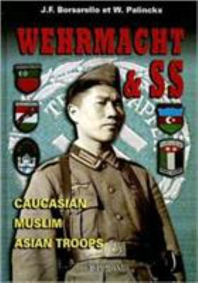 Wehrmacht & SS: Caucasian, Muslim, Asian Troops 9782840482192