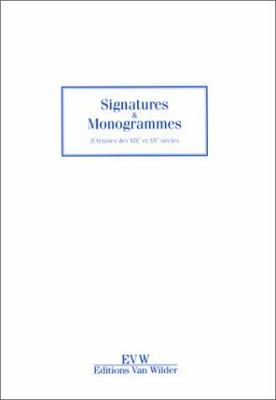 Artist's Signatures and Monograms of the 19th and 20th Centuries 9782852990234