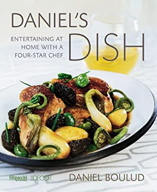 Daniel's Dish: Entertaining at Home with a Four-Star Chef 9782850186622