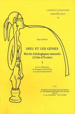 Dieu Et Les Genies: Recits Etiologiques Senoufo 9782852970243