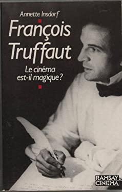 François truffaut le cinéma est-il magique
