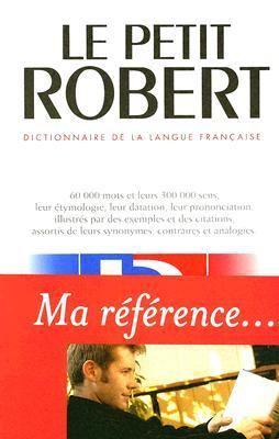 Le Petit Robert: Dictionnaire Alphabetique Et Analogique de la Langue Francaise 9782850369766