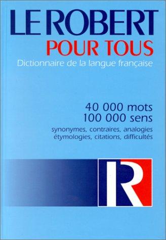 Le Robert Pout Tous: Dictionnaire de la Langue Francaise 9782850365690