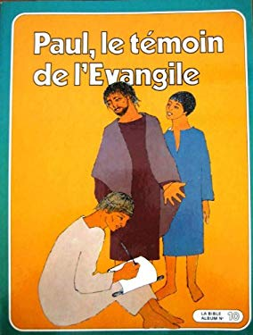 Paul, le tmoin de l'evangile - collectif