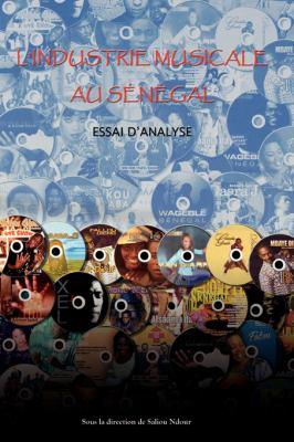 L'Industrie Musicale Au Senegal 9782869782341