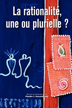 La Rationalite Une Ou Plurielle 9782869781818