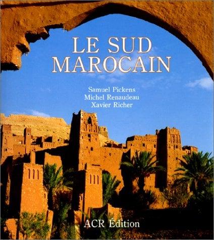 Le Sud Marocain 9782867700569