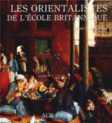 Les Orientalistes de L'Ecole Britannique 9782867700491
