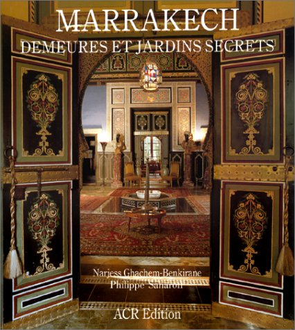 Marrakech - Demeures Et Jardins 9782867700439