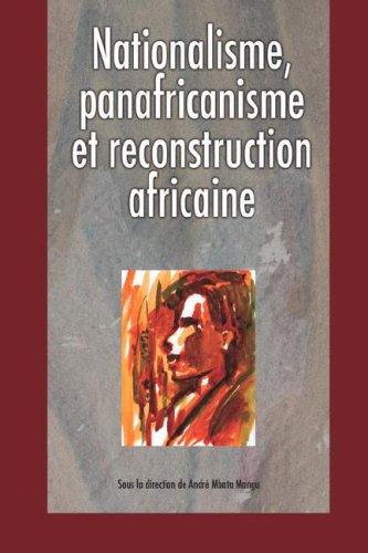 Nationalisme Panafricanisme Et Reconstru 9782869781658