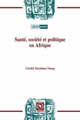 Sant', Soci't' Et Politiqueen Afrique 9782869782228