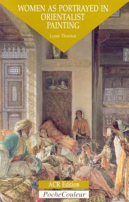 Women as Portrayed in Orientalist Painting 9782867700842