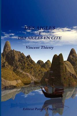 Des Aigles I Des Aigles En Cite 9782877823937