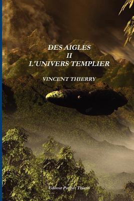 Des Aigles II L'Univers Templier 9782877823982