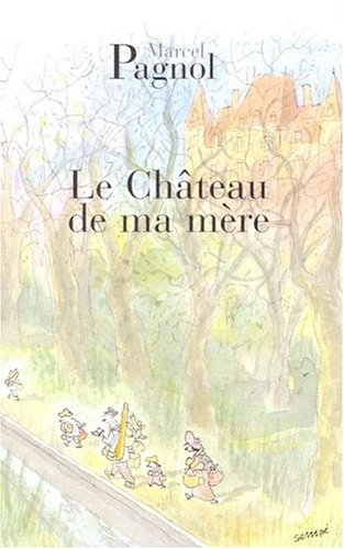 Chateau de Ma Mere 9782877060516