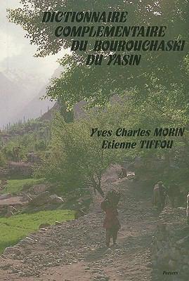 Dictionnaire Complementaire Du Bourouchaski Du Yasin 9782877230063