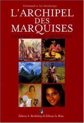 L'Archipel Des Marquises/Marquesas Islands Archipelago 9782879231747