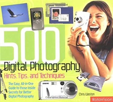 500 Digital Photography: Hints, Tips, and Techniques 9782880467746