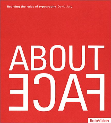 About Face: Reviving the Rules of Typography 9782880466770