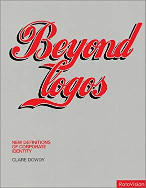 Beyond Logos: New Definitions of Corporate Identity 9782880466978