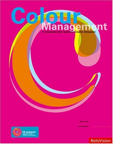 Color Management: A Comprehensive Guide for Graphic Designers [With CDROM] 9782880468194