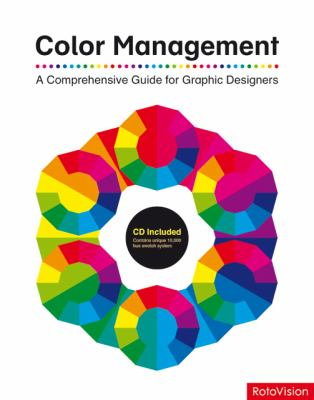 Color Management: A Comprehensive Guide for Graphic Designers [With CDROM] 9782888930181