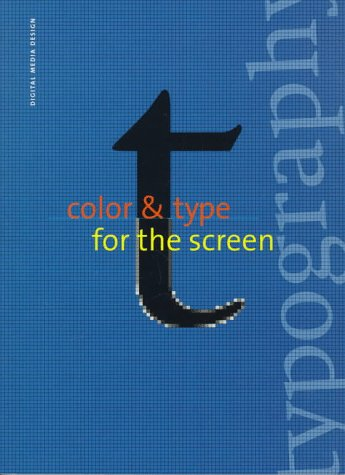 Color & Type for the Screen: With CD-ROM [With Helps Reader Conceptualize for the Screen on Paper] 9782880463298