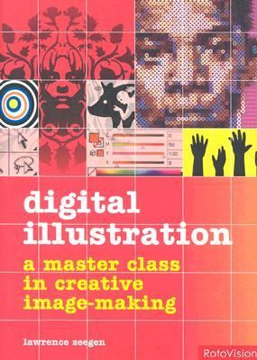 Digital Illustration: A Master Class in Creative Image-Making 9782880467975
