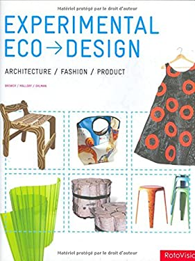 Experimental Eco-Design: Architecture/Fashion/Product 9782880468170