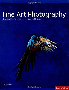 Fine Art Photography: Creating Beautiful Images for Sale and Display 9782880467241