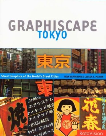 Graphiscape: Tokyo: Street Graphics of the World's Great Cities 9782880467685