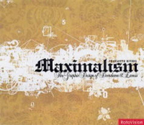 Maximalism: The Graphic Design of Decadence & Excess 9782880467944