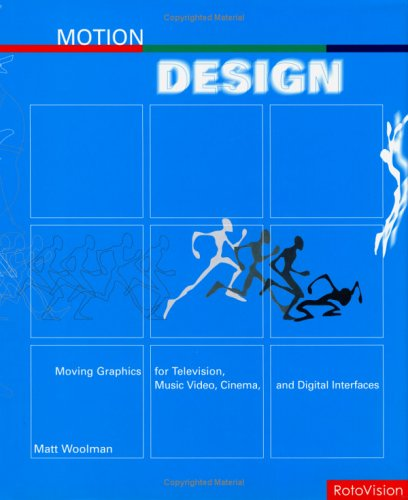 Motion Design: Moving Graphics for Television, Music Video, Cinema, and Digital Interfaces 9782880467890