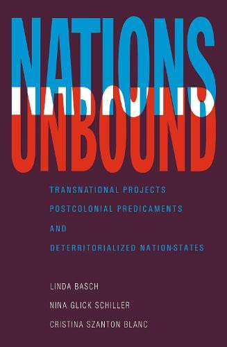 Nations Unbound: Transnational Projects, Postcolonial Predicaments and Deterritorialized Nation-States 9782881246302