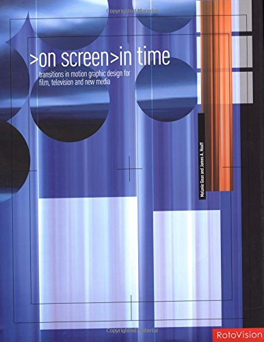 On Screen in Time: Transitions in Motion Graphic Design for Film, Television and New Media 9782880467005